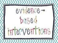 Evidence Based Interventions and Therapy